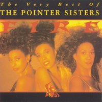Fire! The Very Best of The Pointer Sisters — The Pointer Sisters