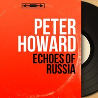 Echoes of Russia — Пётр Ильич Чайковский, Peter Howard, Giovanni Vicari, Arnold Goldberg, Murray Solomon