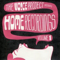 Home Recordings Vol. 1 — The Voice Project