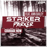 Courage Now (Str!ker & Parker) — Ann Bailey, Str!ker, Parker