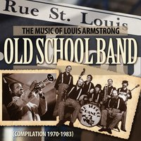 The Music of Louis Armstrong — Old School Band