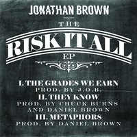The Risk It All — Jonathan Brown