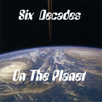 On The Planet — Six Decades