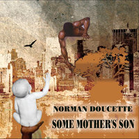 Some Mother's Son — Norman Doucette