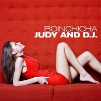 Boinchicha — Judy And D.j.