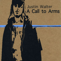 A Call to Arms - Featuring Rick Roe, Kurt Krahnke, and Pete Siers — Justin Walter