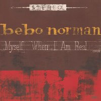 Myself When I Am Real — Bebo Norman