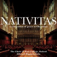 Nativitas — Edward Higginbottom & New College Choir, Oxford