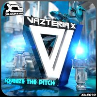 Squeeze The Pitch — Vazteria X