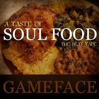 A Taste of Soul Food — Gameface
