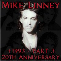 +1993 - 20th Anniversary, Pt. 3 — Mike Linney
