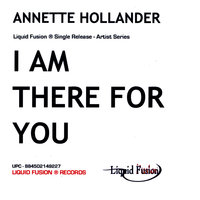 I am There For You — Annette Hollander