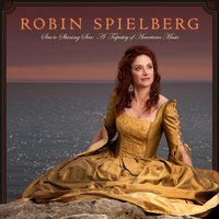Sea to Shining Sea: A Tapestry of American Music — Robin Spielberg