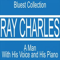 A Man With His Voice and His Piano — Ray Charles