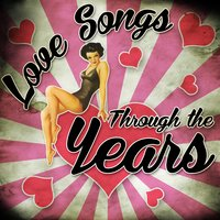 Love Songs Through the Years — сборник