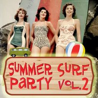 Summer Surf Party Vol.2 — сборник