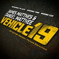 Vehicle 19 — James Matthes & Daniel Matthee