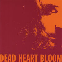 Dead Heart Bloom — Dead Heart Bloom