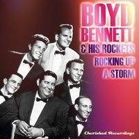 Rockin' up a Storm — Boyd Bennett and His Rockets