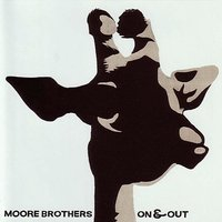 On & Out — The Moore Brothers, The Moore Brothers & Friends