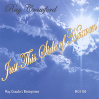 Just This Side Of Heaven — Ray Crawford