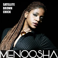 Satellite Brown Chick — Menoosha