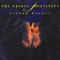 The Griot's Footsteps — Graham Haynes