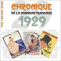 The French Song - Chronique de la Chanson Française (1929), Vol. 6 — сборник
