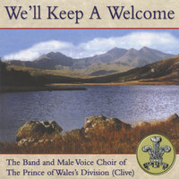 We'll Keep a Welcome — The Band Of H.M. Royal Marines, Male Voice Choir Of The Prince of Wales's Division, The Band and Male Voice Choir Of The Prince of Wales's Division