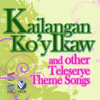 Kailangan Ko'y Ikaw and other Teleserye Theme Songs — сборник