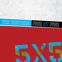 Five by Five — The Hooters
