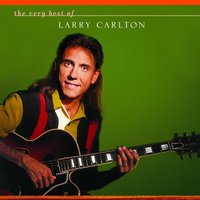 The Very Best Of Larry Carlton — Larry Carlton