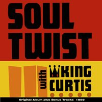 Soul Twist — King Curtis, The Noble Knights