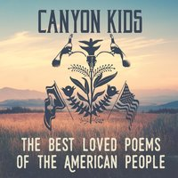 The Best Loved Poems of the American People — Canyon Kids