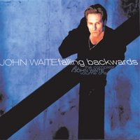 The Complete John Waite, Volume One: Falling Backwards — John Waite, Bad English, The Babys