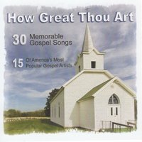 How Great Thou Art: 30 Memorable Gospel Songs from 15 Artists — сборник
