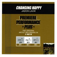 Changing Happy (Premiere Performance Plus Track) — Jadon Lavik