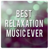 Best Relaxation Music Ever — Relaxing Instrumental Music, Best Relaxation Music, Relaxing Piano Music, Best Relaxation Music|Relaxing Instrumental Music|Relaxing Piano Music