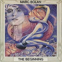 The Beginning — Marc Bolan