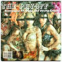 The Pay Off — Korrosive, Young Green, Korrosive feat. Dyce, Young Green