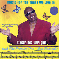 Music For The Times We Live In — Charles Wright
