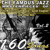 The Famous Jazz Materpieces' of Fats Waller, Count Basie, Sarah Vaughan and Other Hits, Vol. 2 — Джордж Гершвин