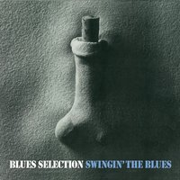Swingin the Blues — Blues Selection