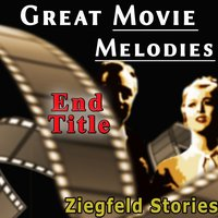 Great Movie Melodies: End Title (Ziegfeld Stories) — Louise Rainer, Various Artists, Louise Rainer