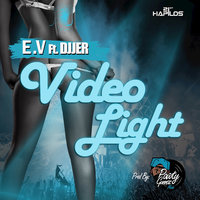 Video Light - Single — E.V, E.V, Djjer, Djjer