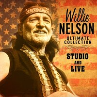 Ultimate Collection - Studio & Live — Willie Nelson
