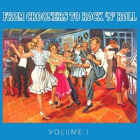 The 50's - From Crooners to Rock 'n' Roll, Vol. 1 — сборник