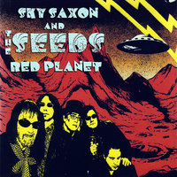 Red Planet — The Seeds, Sky Saxon