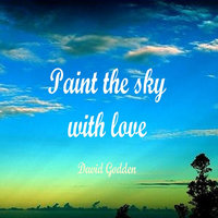 Paint the Sky With Love — David Godden
