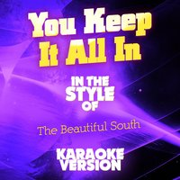 You Keep It All In (In the Style of the Beautiful South) - Single — Ameritz Audio Karaoke